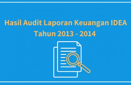 Hasil Audit Keuangan IDEA Tahun 2013 – 2014